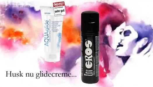 Eros bodyglide eller AquaGlide - Glidecreme silicone eller vand baseret.